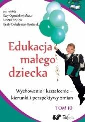 Okładka książki Wychowanie i kształcenie - kierunki i perspektywy zmian Ewa Ogrodzka-Mazur,Urszula Szuścik,Beata Oelszlaeger-Kosturek