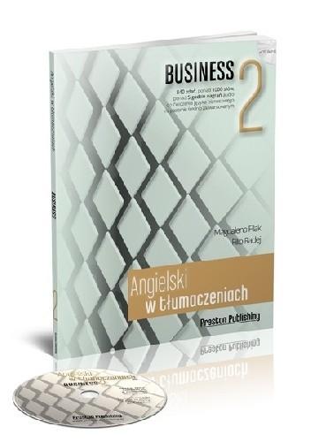 Okładka książki Angielski w tłumaczeniach. Business 2 Magdalena Filak,Filip Radej