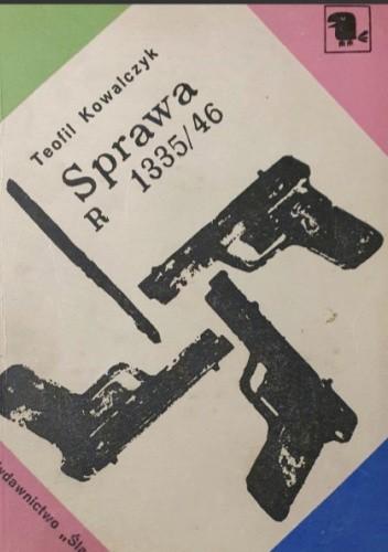 Okładka książki Sprawa R 1335/46 Teofil Kowalczyk