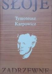 Okładka książki Słoje zadrzewne Tymoteusz Karpowicz
