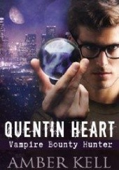 Okładka książki Quentin Heart, Vampire Bounty Hunter Amber Kell