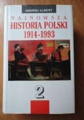 Okładka książki Najnowsza Historia Polski 1914-1993 Tom 2 Andrzej Albert