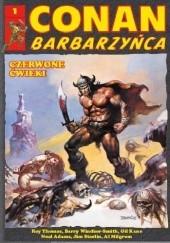 Okładka książki Conan Barbarzyńca. Tom 1 - Czerwone ćwieki Barry Windsor-Smith,Gil Kane,Al Milgrom,Neal Adams,Roy Thomas,Jim Starlin