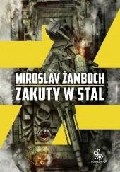 Okładka książki Zakuty w stal Miroslav Žamboch