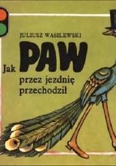 Okładka książki Jak paw przez jezdnię przechodził