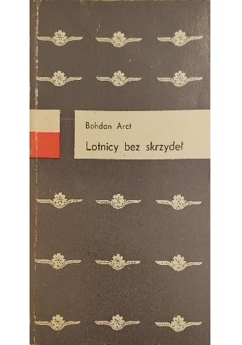 Okładka książki Lotnicy bez skrzydeł Bohdan Arct