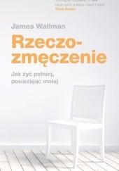 Okładka książki Rzeczozmęczenie James Wallman
