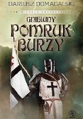 Okładka książki Gniewny pomruk burzy Dariusz Domagalski