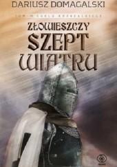 Okładka książki Złowieszczy szept wiatru Dariusz Domagalski