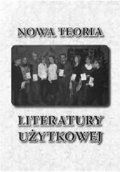 Okładka książki Nowa teoria literatury użytkowej. Antologia współczesnej literatury młodzieżowej