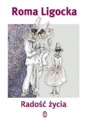 Okładka książki Radość życia Roma Ligocka