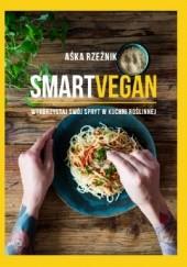 Okładka książki SMART VEGAN. Wykorzystaj swój spryt w kuchni roślinnej Aśka Rzeźnik