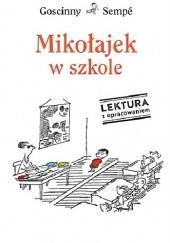 Okładka książki Mikołajek w szkole. Lektura z opracowaniem Jean-Jacques Sempé,René Goscinny