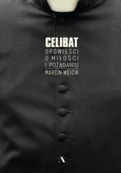 Okładka książki Celibat. Opowieści o miłości i pożądaniu Marcin Wójcik