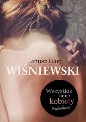 Okładka książki Wszystkie moje kobiety. Przebudzenie Janusz Leon Wiśniewski
