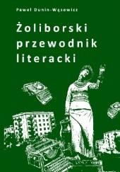 Okładka książki Żoliborski przewodnik literacki Paweł Dunin-Wąsowicz