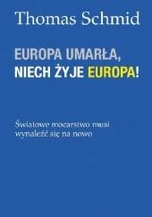 Okładka książki Europa umarła, niech żyje Europa! Thomas Schmid