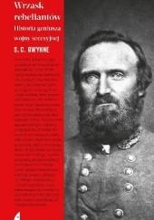 Okładka książki Wrzask rebeliantów. Historia geniusza wojny secesyjnej S. C. Gwynne