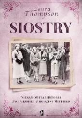 Okładka książki Siostry. Niesamowita historia życia kobiet z rodziny Mitford Laura Thompson