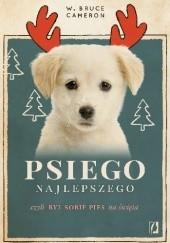 Okładka książki Psiego najlepszego. Był sobie pies na święta W. Bruce Cameron
