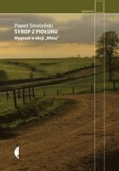 Okładka książki Syrop z piołunu. Wygnani w Akcji Wisła Paweł Smoleński