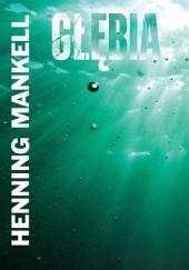 Okładka książki Głębia Henning Mankell