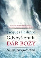 Okładka książki Gdybyś znała Dar Boży. Nauka przyjmowania Jacques Philippe
