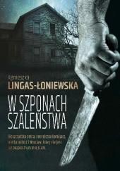 Okładka książki W szponach szaleństwa Agnieszka Lingas-Łoniewska