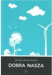 Okładka książki Dobra nasza Jolanta Laura Flores