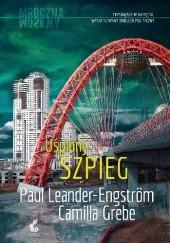 Okładka książki Uśpiony szpieg Camilla Grebe,Paul Leander-Engström