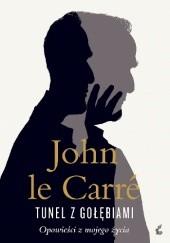 Okładka książki Tunel z gołębiami John le Carré