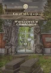 Okładka książki Cmentarze warszawskie. Przewodnik historyczny Karol Mórawski