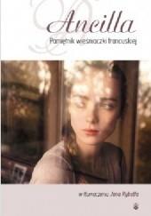 Okładka książki Ancilla. Pamiętnik wieśniaczki francuskiej autor nieznany