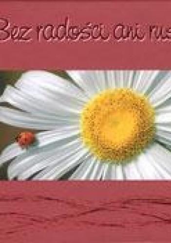 Okładka książki Bez radości ani rusz praca zbiorowa