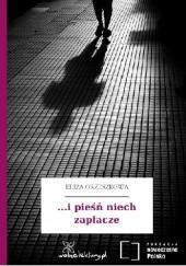 Okładka książki ... i pieśń niech zapłacze Eliza Orzeszkowa