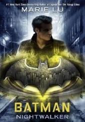 Okładka książki Batman: Nightwalker Marie Lu