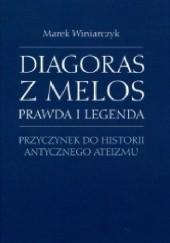 Okładka książki Diagoras z Melos. Prawda i legenda. Przyczynek do historii antycznego ateizmu Marek Winiarczyk