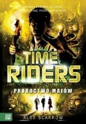 Okładka książki Time Riders. Proroctwo Majów Alex Scarrow