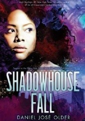 Okładka książki Shadowhouse Fall Daniel José Older