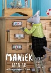 Okładka książki Maniek Maniak Odile Bailloeul,Claire Curt