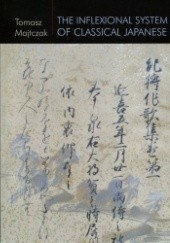 Okładka książki The Inflexional System of Classical Japanese Tomasz Majtczak