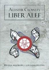 Okładka książki Liber alef. Księga mądrości lub szaleństwa Aleister Crowley