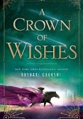 Okładka książki A Crown of Wishes Roshani Chokshi