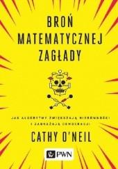Okładka książki Broń matematycznej zagłady Cathy O'Neil
