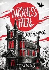 Okładka książki Darkness There: Selected Tales by Edgar Allan Poe Edgar Allan Poe