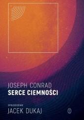 Okładka książki Serce ciemności: spolszczenie Jacek Dukaj Joseph Conrad