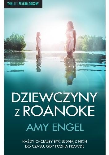 Okładka książki Dziewczyny z Roanoke Amy Engel