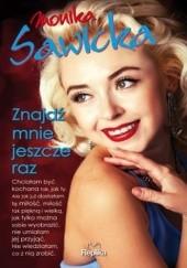 Okładka książki Znajdź mnie jeszcze raz Monika Sawicka