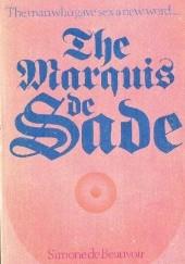 Okładka książki The Marquis de Sade Simone de Beauvoir,Donatien Alphonse François de Sade