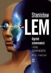 Okładka książki Ogród ciemności i inne opowiadania Stanisław Lem